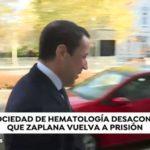 Eduardo Zaplana debe ser puesto en libertad según La Sociedad Española de Hematología